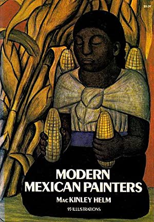 Modern Mexican Painters: Helm, MacKinley