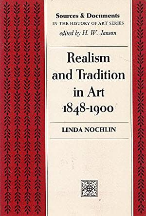 Realism and Tradition in Art, 1848-1900: Sources: Nochlin, Linda (Edited