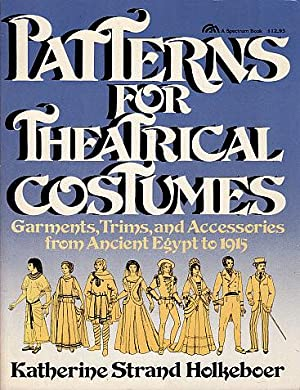 Patterns for Theatrical Costumes: Garments, Trims and: Holkeboer, Katherine Strand