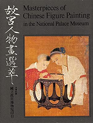 Masterpieces of Chinese Figure Painting in the: National Palace Museum