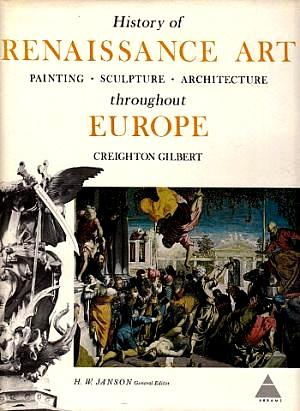 History of Renaissance Art Throughout Europe: Painting,: Gilbert, Creighton