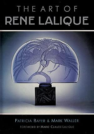 The Art of Rene Lalique: Bayer, Patricia, and