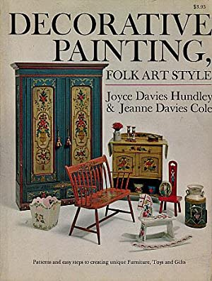 Decorative Painting, Folk Art Style: Patterns and: Hundley, Joyce Davies,