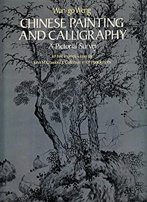 Chinese Painting and Calligraphy: A Pictoral Survey: Weng, Wan-Go; Lawton,