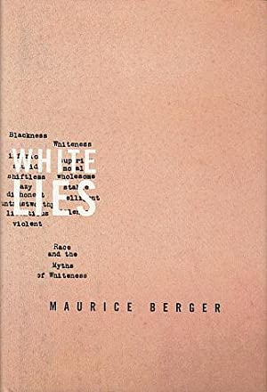 White Lies: Race and the Myths of: Berger, Maurice