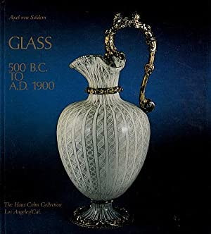 Roman Glass 500 B.C. to A.D. 1900: The Hans Cohn Collection, Los Angeles, Cal = Glas von der Anti...