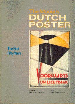 The Modern Dutch Poster: The First Fifty Years, 1890-1940