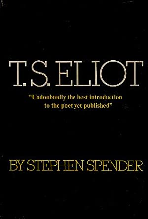 T. S. Eliot: Spender, Stephen
