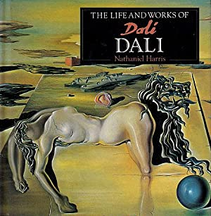 The Life and Works of Dali: Harris, Nathaniel