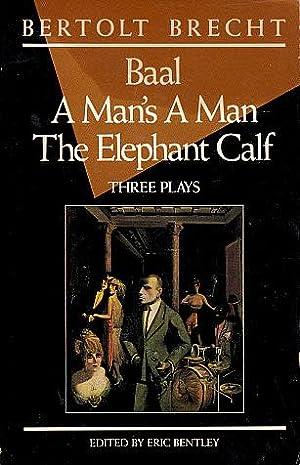 Baal, A Man's a Man, and The: Brecht, Bertolt; Bentley,