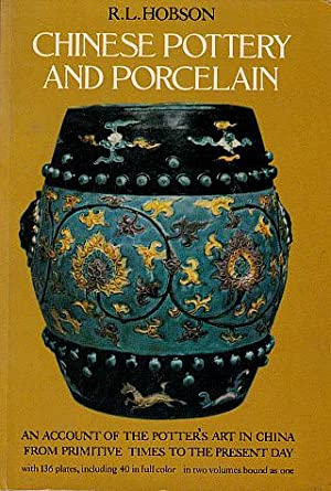 Chinese Pottery and Porcelain: An Account of: Hobson, R. L.