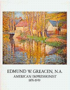 Edmund W. Greacen, N.A.: American Impressionist, 1876-1949: Greacen, Edmund W.;