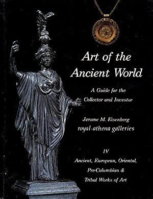 Art of the Ancient World: A Guide for the Collector and Investor: IV. Ancient, European, Oriental...