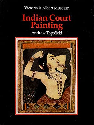 An Introduction to Indian Court Painting: Topsfield, Andrew