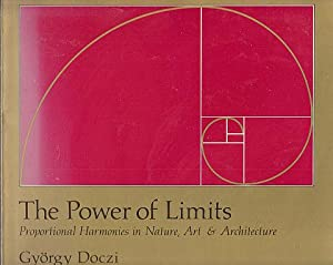 The Power of Limits: Proportional Harmonies in: Doczi, Gyorgy