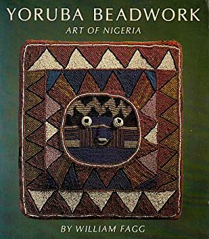Yoruba Beadwork: Art of Nigeria: Fagg, William; Holcombe,