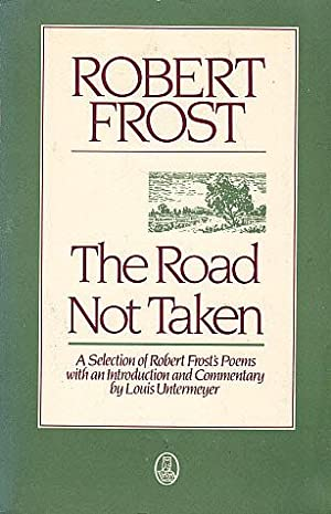The Road Not Taken: A Selection of: Frost, Robert; Untermeyer,