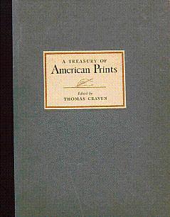A Treasury of American Prints: A Selection: Craven, Thomas (Edited