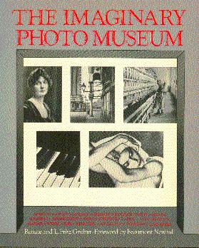 The Imaginary Photo Museum: With 457 Photographs: Gruber, Renate, and