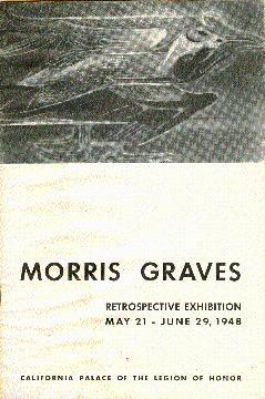 Morris Graves: Retrospective Exhibition: MacAgy, Jermayne