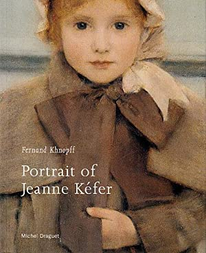 Fernand Khnopff: Portrait of Jeanne Kefer: Draguet, Michel