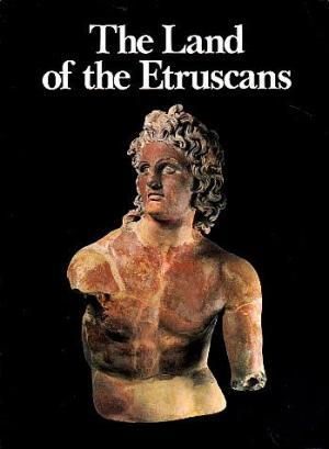 The Land of the Etruscans from Prehistory: Settis, Salvatore (Edited