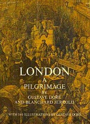 London: A Pilgrimage: Dore, Gustave, and
