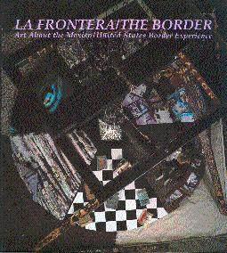 La Frontera = The Border: Art about: Chavez, Patricio, and