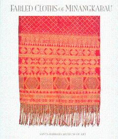 Fabled Cloths of Minangkabau: Summerfield, Anne, and
