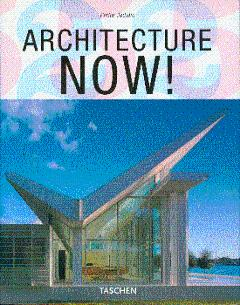 Architecture Now! = Architektur Heute = L'Architecture: Jodidio, Philip