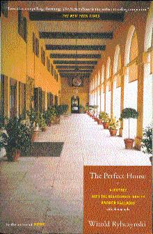 The Perfect House: A Journey with Renaissance: Rybczynski, Witold