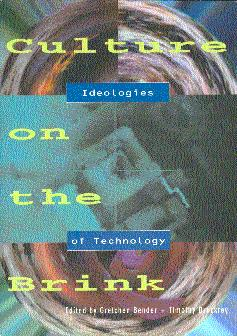 Culture on the Brink: Ideologies of Technology: Bender, Gretchen, and
