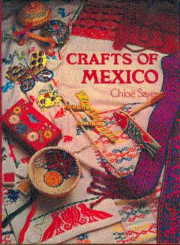 Crafts of Mexico: Sayer, Chloe