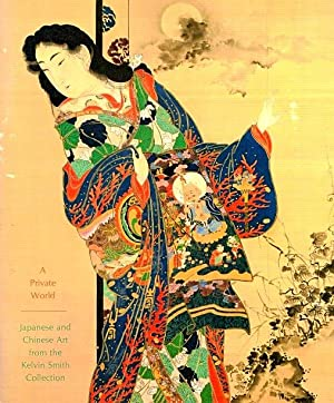 A Private World: Japanese and Chinese Art: Jenkins, Donald, and