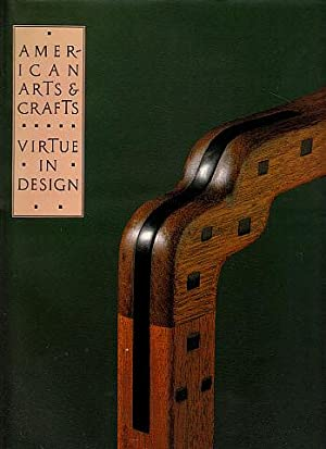 American Arts & Crafts: Virtue in Design: A Catalogue of the Palevsky Collection and Related Work...