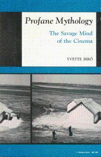 Profane Mythology: The Savage Mind of the: Biro, Yvette; Goldstein,