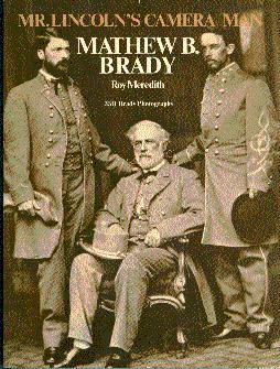 Mr. Lincoln's Camera Man, Mathew B. Brady: Meredith, Roy