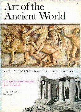 Art of the Ancient World: Painting, Pottery, Sculpture, Architecture from Egypt, Mesopotamia, Cre...