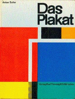 Das Plakat: Geschichte, Stil und gezielter Einsatz: Sailer, Anton