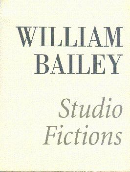 William Bailey: Studio Fictions: Bailey, William; Strand,