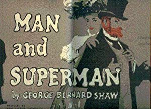 Man and Superman: A Comedy and a: Shaw, George Bernard;