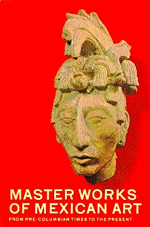 Master Works of Mexican Art: From Pre-Columbian: Gamboa, Fernando