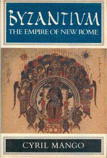 Byzantium: The Empire of New Rome