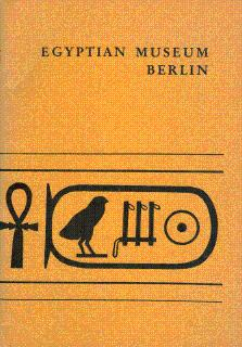 Egyptian Museum, Berlin: A Short Guide: Karig, J. S.,