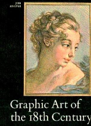 Graphic Art of the 18th Century: Adhemar, Jean; Martin,