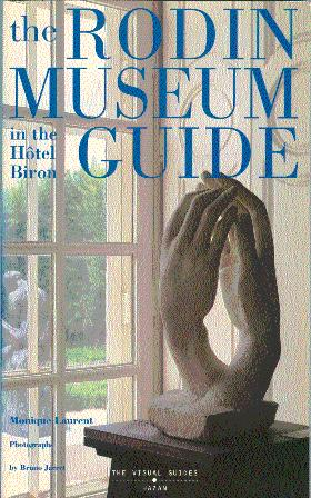 The Rodin Museum Guide: In the Hotel: Laurent, Monique; Roberts,