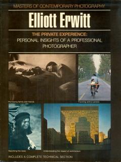 The Private Experience: Elliott Erwitt: Erwitt, Elliott; Callahan,