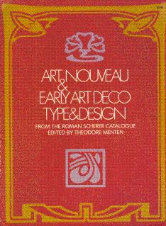 Art Nouveau & Early Art Deco Type & Design: From the Roman Scherer Catalogue