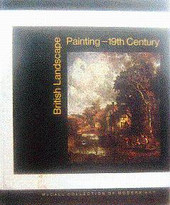 British Landscape Painting: 19th Century: McCall Collection of Modern Art