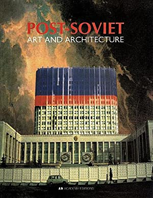 Post-Soviet: Art and Architecture: Yurasovsky, Alexey, and